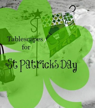 Tablescapes for St Pat's, Getting the Green On