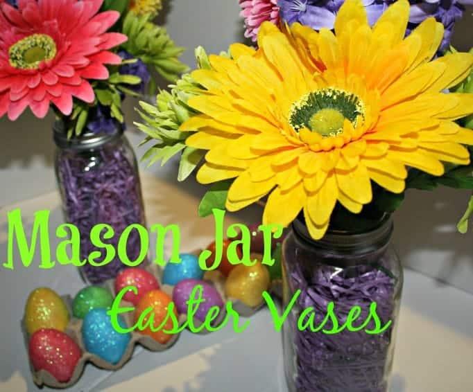Mason Jar Easter Vases
