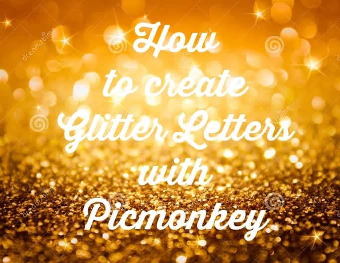using picmonkey to create glitter letters