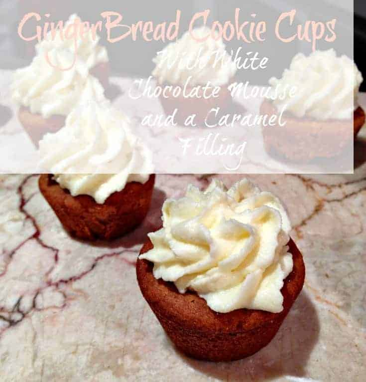 Gingerbread Cookie Cups and white chocolate mousse and caramel