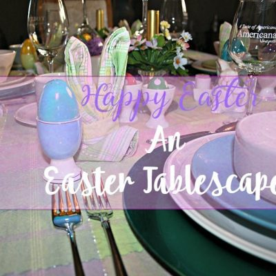 Easter Table and a Pastel Tablescape