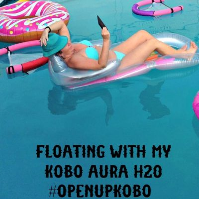Poolside with My Kobo Auro H20, Time to #OpenupKobo