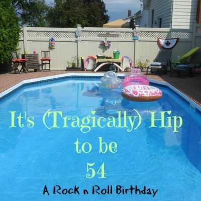 It`s (Tragically) Hip to be 54