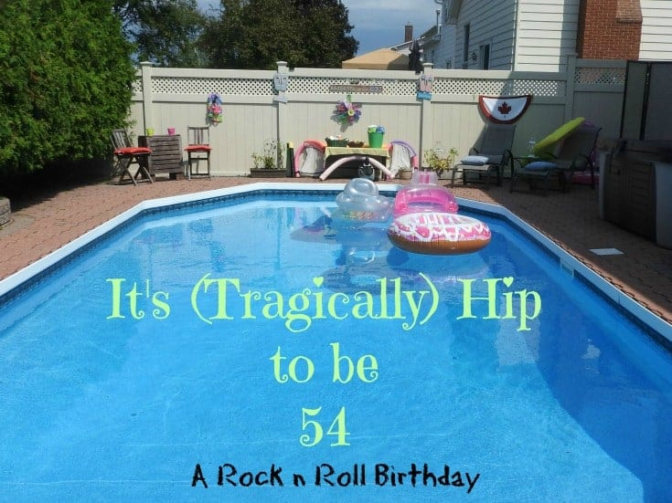 Tragically Hip Birthday Party