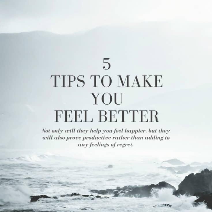 5 tips to feel better