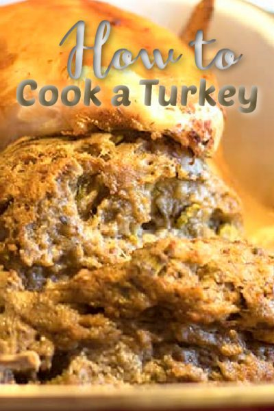 How to Cook a Turkey for The Holidays