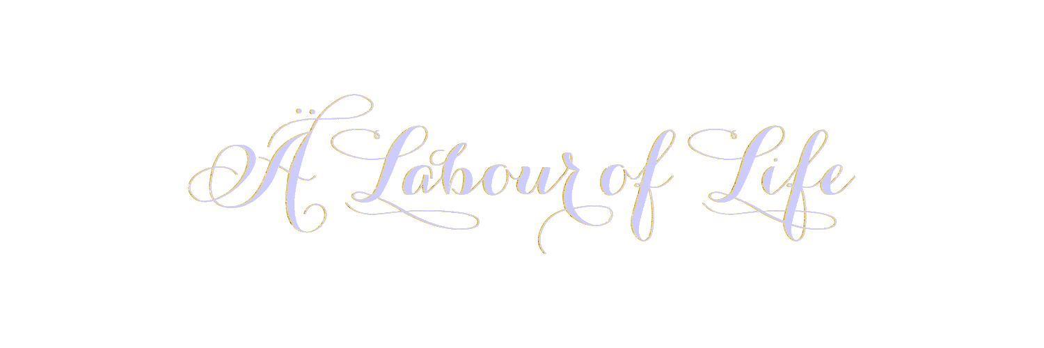 A Labour of Life