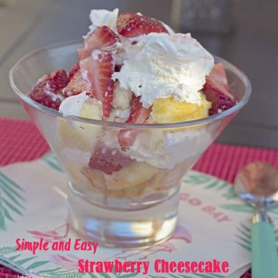 Quick and Easy Strawberry Cheesecake