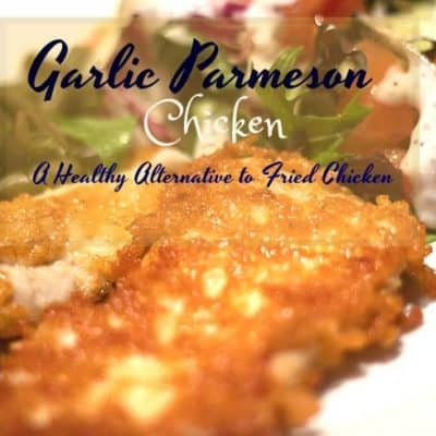 Healthy Fried Chicken Alternative-Garlic Parmesan Chicken