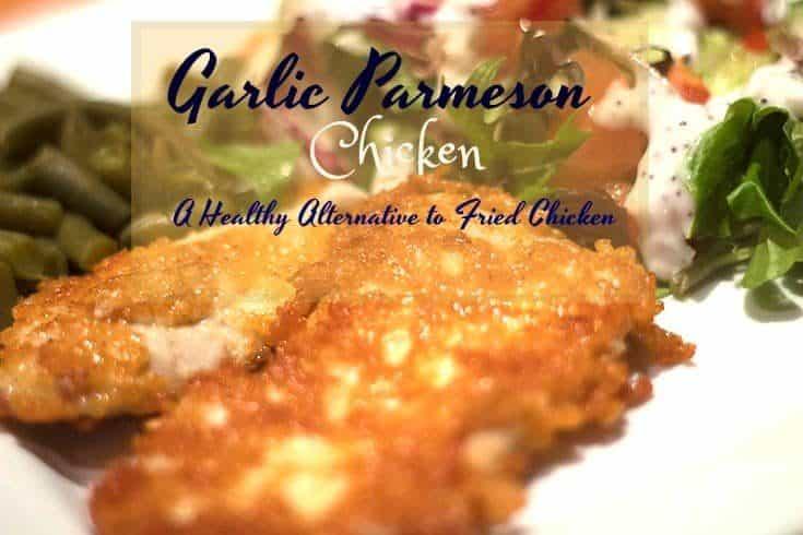 Healthy Fried Chicken Alternative-Garlic Parmesan Chicken