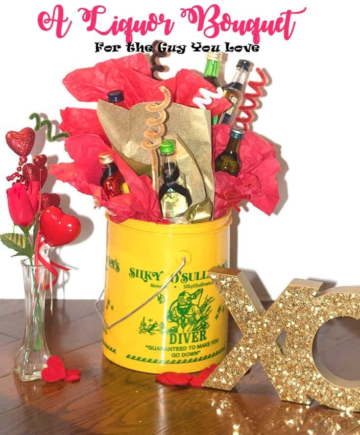 an Alcohol Bouquet for a Valentines's Day Gift for the guy you love