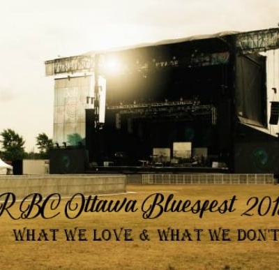 Ottawa Bluesfest 2018, Love,Hates and Misses