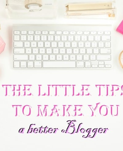 The Little Tips That Make You A Good Blogger