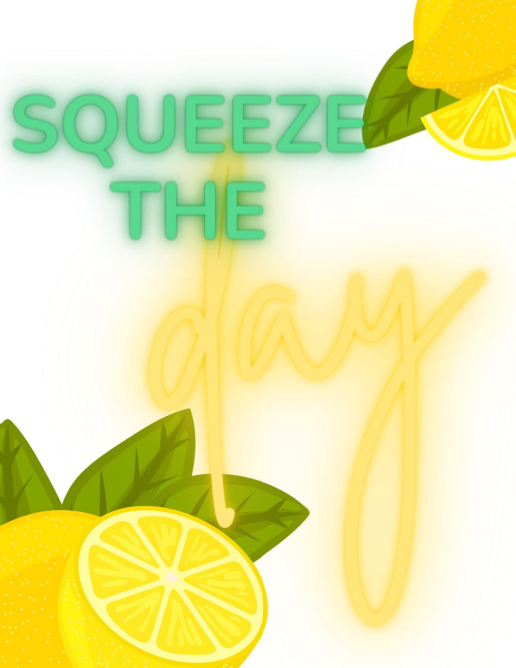 squeeze the day printable